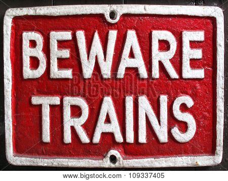 Vintage beware trains sign