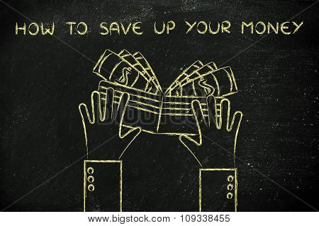 Hands Holding A Wallet Full Of Cash, With Text How To Save Up