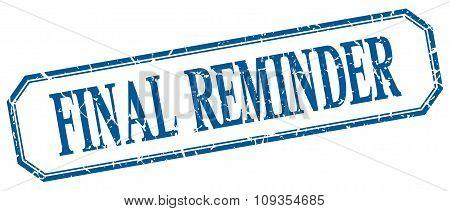 Final Reminder Square Blue Grunge Vintage Isolated Label