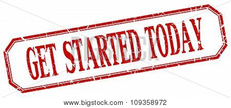 Get Started Today Square Red Grunge Vintage Isolated Label
