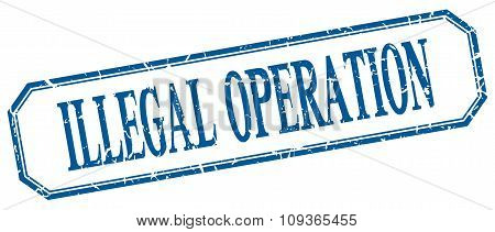 Illegal Operation Square Blue Grunge Vintage Isolated Label