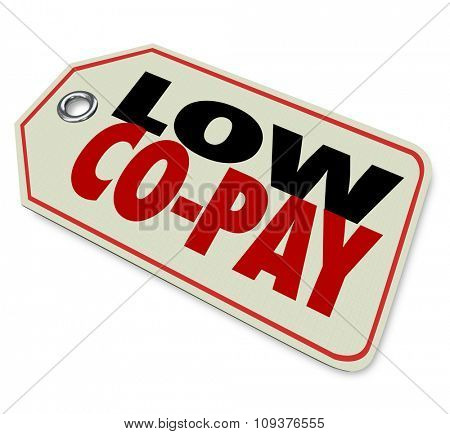 Low Co-Pay price tag on prescription medicine or health care costs for affordable insurance coverage