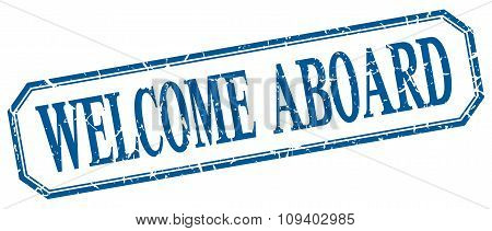 Welcome Aboard Square Blue Grunge Vintage Isolated Label