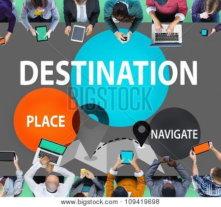 Destination Navigate Exploration Place Travel Concept