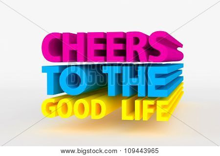 Big 3D Bold Text - Cheers To The Good Life