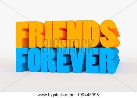 Big 3D Bold Text - Friends Forever