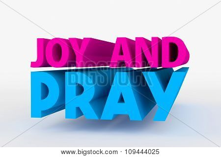 Big 3D Bold Text - Joy And Pray