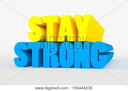 Big 3D Bold Text - Stay Strong