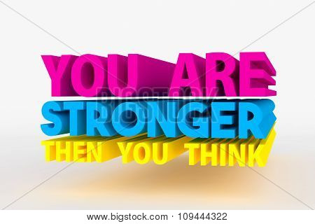 Big 3D Bold Text - You Are Stronger Then You Think