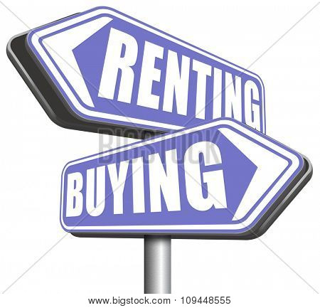 buying or renting mortgage for bank loan for home ownership rent or buy a house a flat building or property