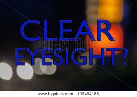 Clear Eyesight? Sign For Health and Eye Care, Opticians, Eye Tests.