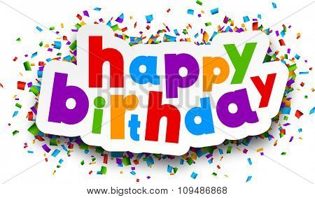 Paper happy birthday sign over confetti background. Vector holiday illustration.