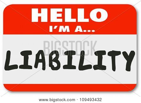 Hello I am a Liability word written on a red name tag or sticker for a risky hire or employee