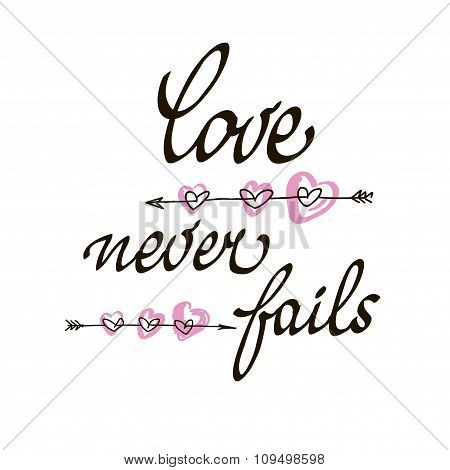 Love Never Fails Lettering Handmade Vector Calligraphy. Simple Stylish Text Design Template On White