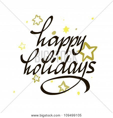 Vector Hand Drawn Typography Poster. Happy Holidays Greetings Hand-lettering Isolated On White Backg
