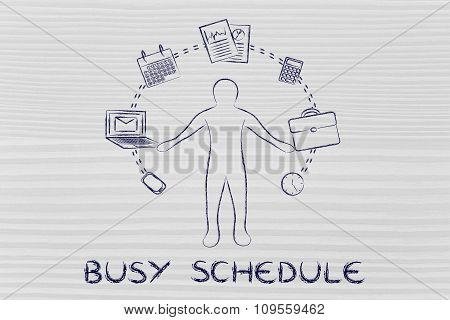 Busy Business Man Juggling With Office Objects And Text Busy Schedule