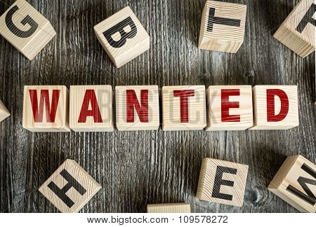Wooden Blocks with the text: Wanted
