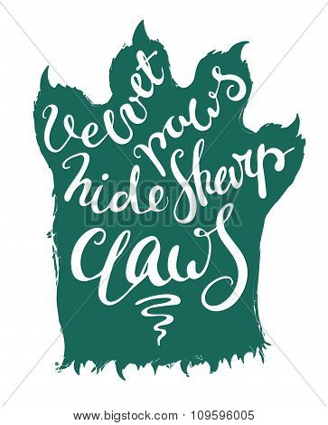 Lettering velvet paws hide sharp claws.