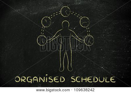Busy Man Juggling With Clocks, With Text Organised Schedule