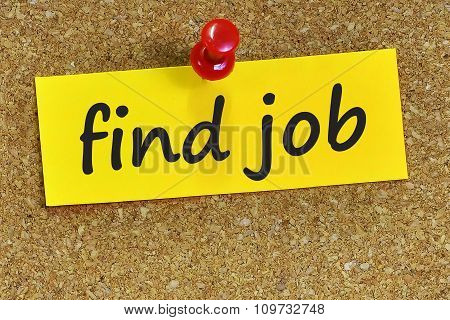 Find Job Word On Yellow Notepaper With Cork Background