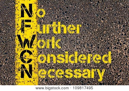 Business Acronym Nfwcn As No Further Work Considered Necessary