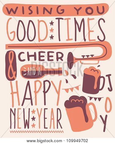 Wishing you good times and cheer and a happy new year vintage background with typography