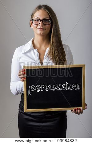 Persuasion - Young Businesswoman Holding Chalkboard With Text