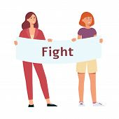 Two Women Stand Holding Protest Placard With Fight Inscription Cartoon Style poster