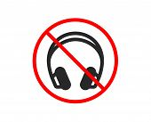 No Or Stop. Headphones Icon. Music Listening Device Sign. Dj Or Audio Symbol. Prohibited Ban Stop Sy poster