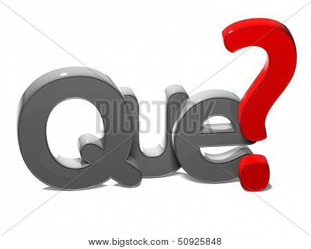 3D Question Word What In Spanish Language (que) On White Background