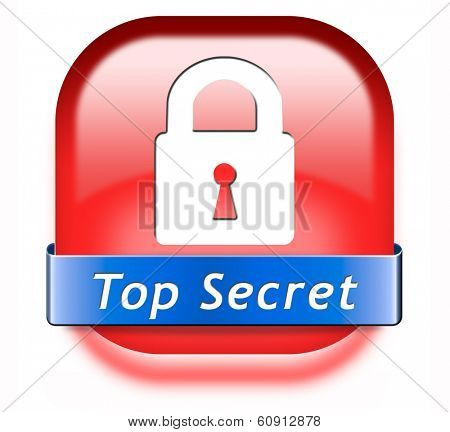 top secret confidential and classified information private property or information sign or button