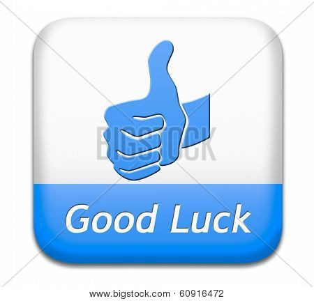 good luck, best wishes wish you the best of luck and fortune