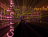 image of cannibalism  - Word cloud concept illustration of cannibalism cannibal glowing light effect - JPG
