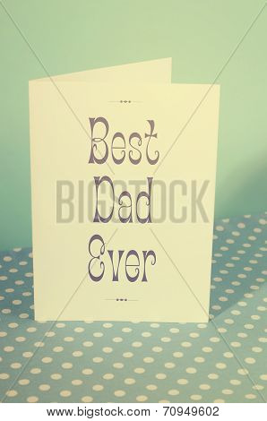 Happy Fathers Day, Best Dad Ever, Greeting Card On Blue And Polka Dot Background With Retro Vintage
