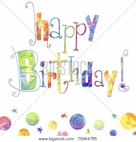 Beautiful happy birthday greeting card with text ,drops and stars in bright colors. Birthday card.
