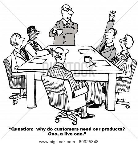 Customers Need Our Products