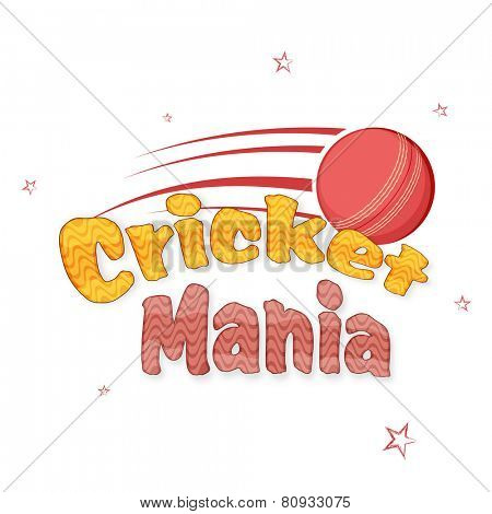 Stylish text Cricket Mania with red ball for Cricket Sports concept on stars decorated background.