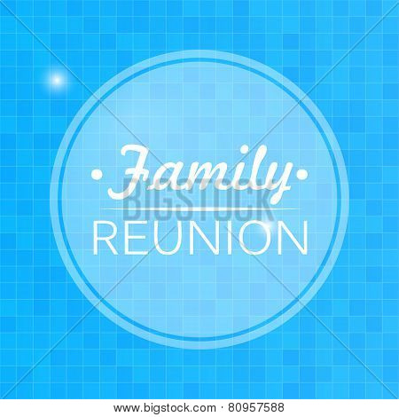 Quote, Inspirational Poster, Typographical Design, Family Reunion, Blurred Blue Background