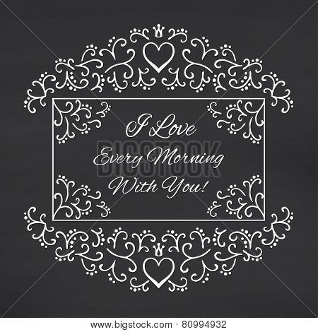 I love every morning with you. Blackboard background.