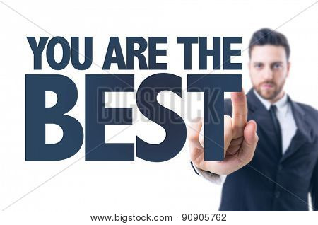 Business man pointing the text: You are the Best