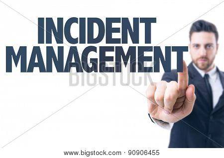 Business man pointing the text: Incident Management