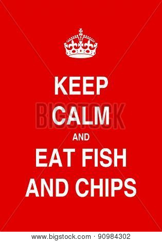 keep calm and eat fish and chips poster