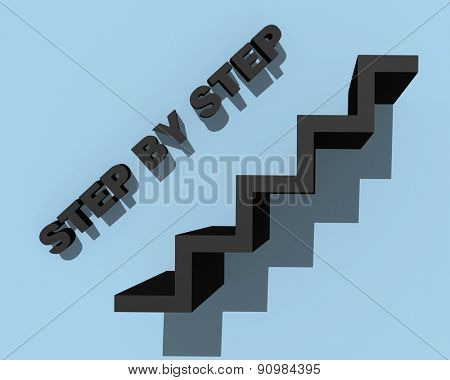 step by step slogan with black stairs on the wall
