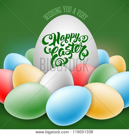 Easter Greeting Card Design with Painted Multicolored Easter Eggs and Calligraphic Lettering Inscription Happy Easter. Vector Illustration.
