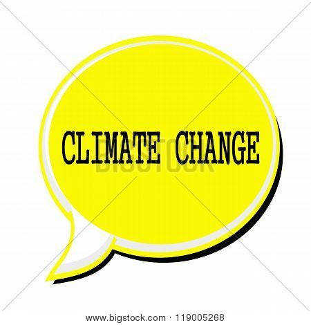 Climate Change Black Stamp Text On Yellow Speech Bubble