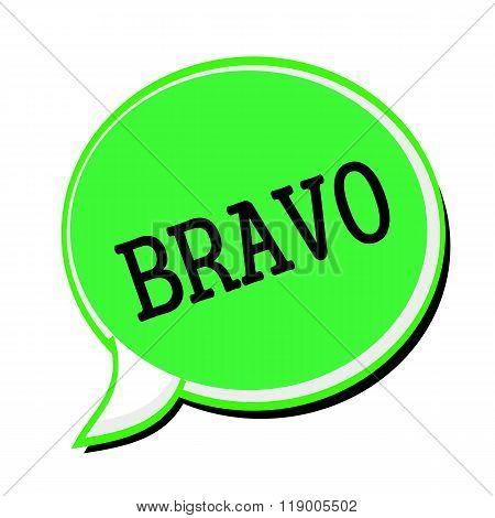 Bravo Black Stamp Text On Green Speech Bubble