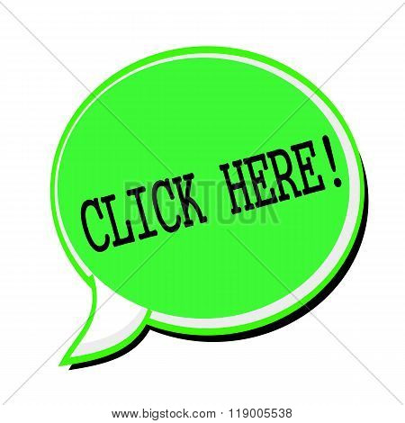 Click Here Black Stamp Text On Green Speech Bubble