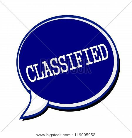 Classified White Stamp Text On Blueblack Speech Bubble