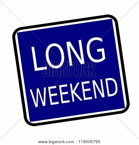 Long Weekend White Stamp Text On Buleblack Background