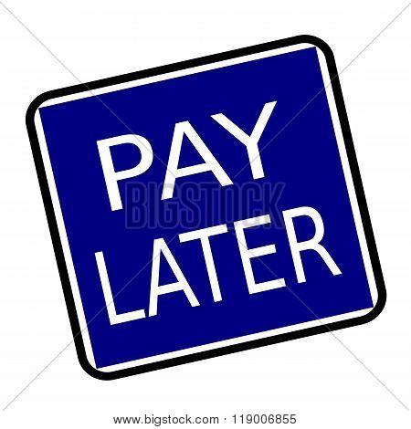 Pay Later White Stamp Text On Buleblack Background